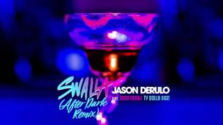 Download Jason Derulo - Swalla (feat. Nicki Minaj & Ty Dolla $ign) [After Dark Remix] MP3 song and Music Video