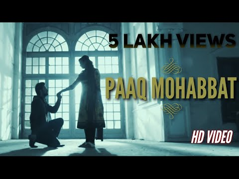 PAAQ MOHABBAT||OFFICIAL VIDEO|| MOHIT KASHYAP FT ANAND SHARMA & MEGHA SHARMA || SEVENTH CHORD MUSIC