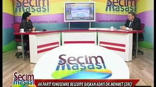 Seçim Masası - AK Parti Yunusemre Belediye Başkan Adayı Dr.Mehmet Çerçi (9 Mart).mp4