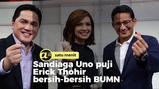 Sandiaga Uno puji Erick Thohir bersih-bersih BUMN