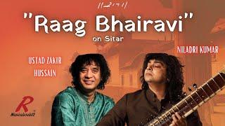 Raag Bhairavi | Sitar | Niladri Kumar -Ustad Zakir Hussain
