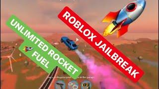 UNLIMITED ROCKET FUEL IN JAILBREAK ROBLOX