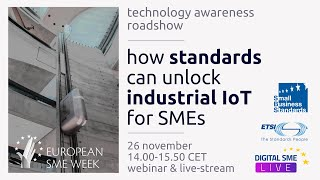 Technology Awareness Roadshow - How standards can unlock industrial IoT for SMEs