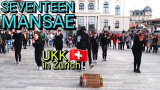 [K-POP DANCING IN PUBLIC] SEVENTEEN(세븐틴) _MANSAE(만세)_in Switzerland_UKK Dance