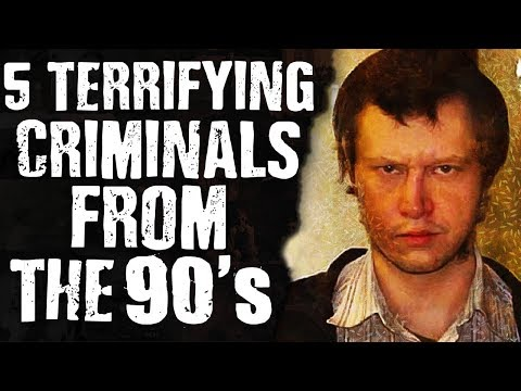 5 Terrifying CRIMINALS from the 90s