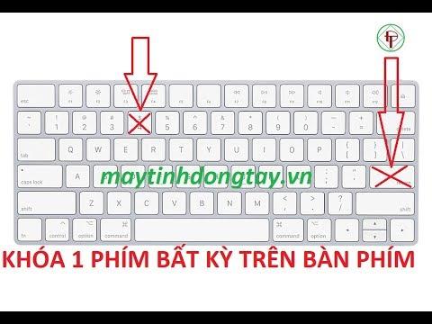 Khóa một phím bất kỳ trên bàn phím – disable a key on keyboard