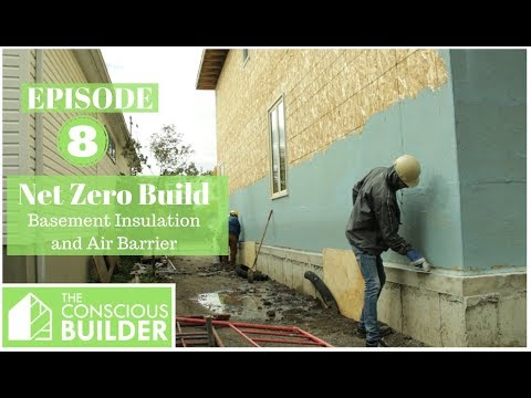episode-8:-our-net-zero-build,-basement-insulation-and-air-barrier