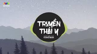 #truyenthaiy#ngokienhuy#masew TRUYỀN THÁI Y (Flionz Remix) - Ngô Kiến Huy x Masew x Đinh Hà Uyên