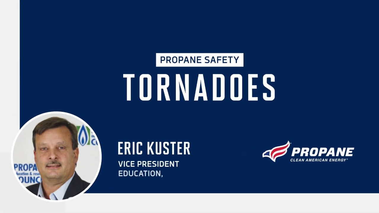 Propane Safety: Tornadoes