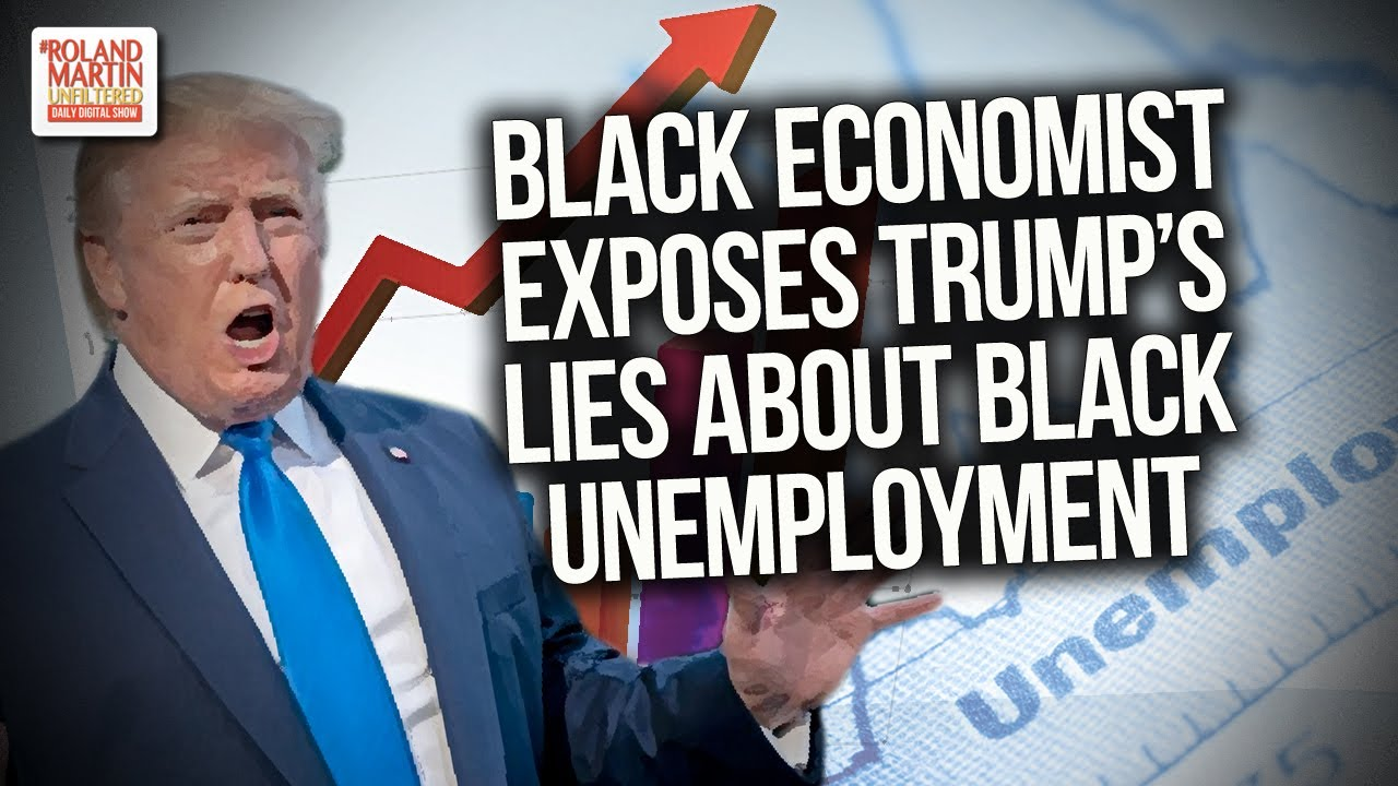 Black Economist Exposes Trump's Lies About Black Unemployment