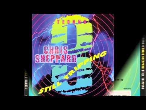 CHRIS SHEPPARD - STILL TRIPPIN 3