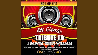 Mi Gente (Tribute To J Balvin & Willy William) (Tribute)