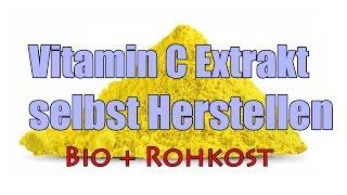 Vitamin C Extrakt selbst herstellen Bio + Rohkost