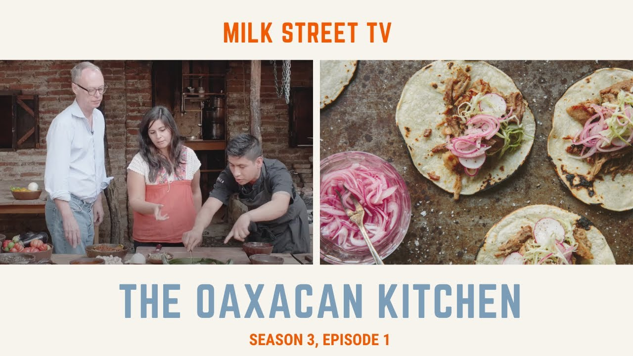 The Oaxacan Kitchen Season 3 Episode 1 Youtube