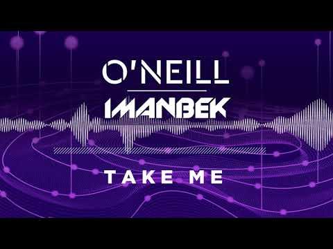 O'Neill, Imanbek - Take Me