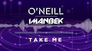 ONeill  Manbek   Take Me