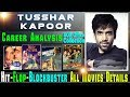 Tusshar Kapoor Box Office Collection Analysis Hit and Flop Blockbuster All Movies List.