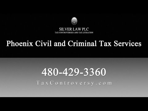 Phoenix Civil & Criminal Tax Services | Silver Law PLC