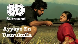 Ayyayo En Usurukulla | Paruthiveeran | Yuvan Shankar Raja | Must Use Headphone | Tamil 8D Songs