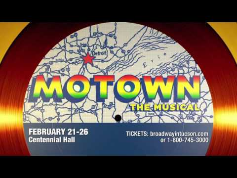 Broadway in Tucson: MOTOWN THE MUSICAL