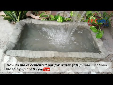How to make cemented pot for water fall fountain at home | diy | p craft