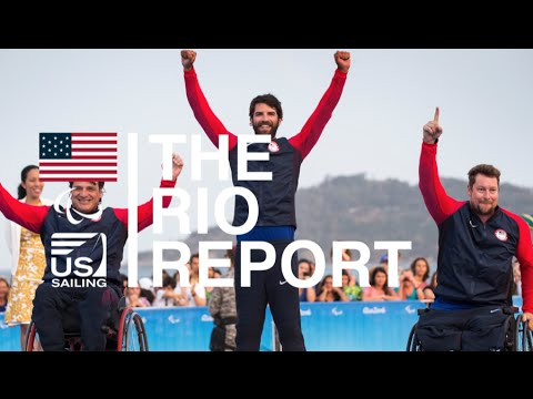 The Rio Report / N.17 - Excellence Achieved (Paralympic Sailing)