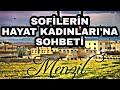 SOFİLERİN HAYAT KADINLARINA SOHBETİ