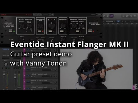 Eventide Instant Flanger Mk II Presets on Guitar by Vanny Tonon