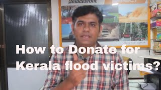Kerala Flood 2018,  Know How to Donate for Kerala flood victims!