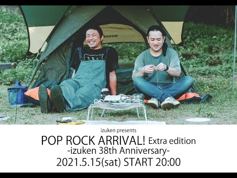 POP ROCK ARRIVAL Extra edition -izuken 38th Anniversary-