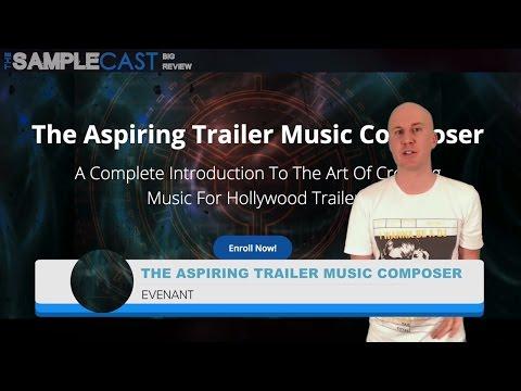 The Aspiring Trailer Music Composer - Evenant - The Samplecast Big Review