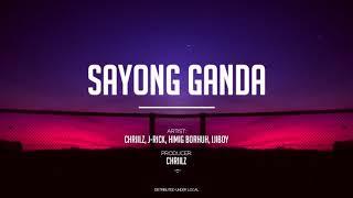Chriilz Sayong Ganda feat. J-Rick, Himig Borhuh, Ijiboy.mp3