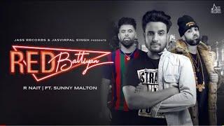 Red Batiyan (official video) R nait | Byg Byrd | Sunny Malton | Latest Punjabi Song 2019