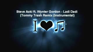 Steve Aoki ft  Wynter Gordon   Ladi Dadi Tommy Trash Remix (Instrumental)