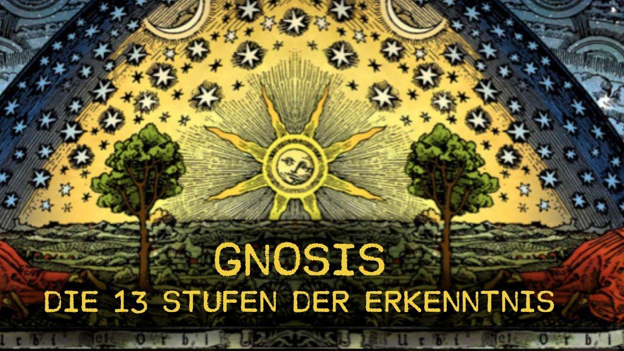 GNOSIS: Die vergessene Geheimlehre des Christentums (Die 13 Stufen der Erkenntnis)