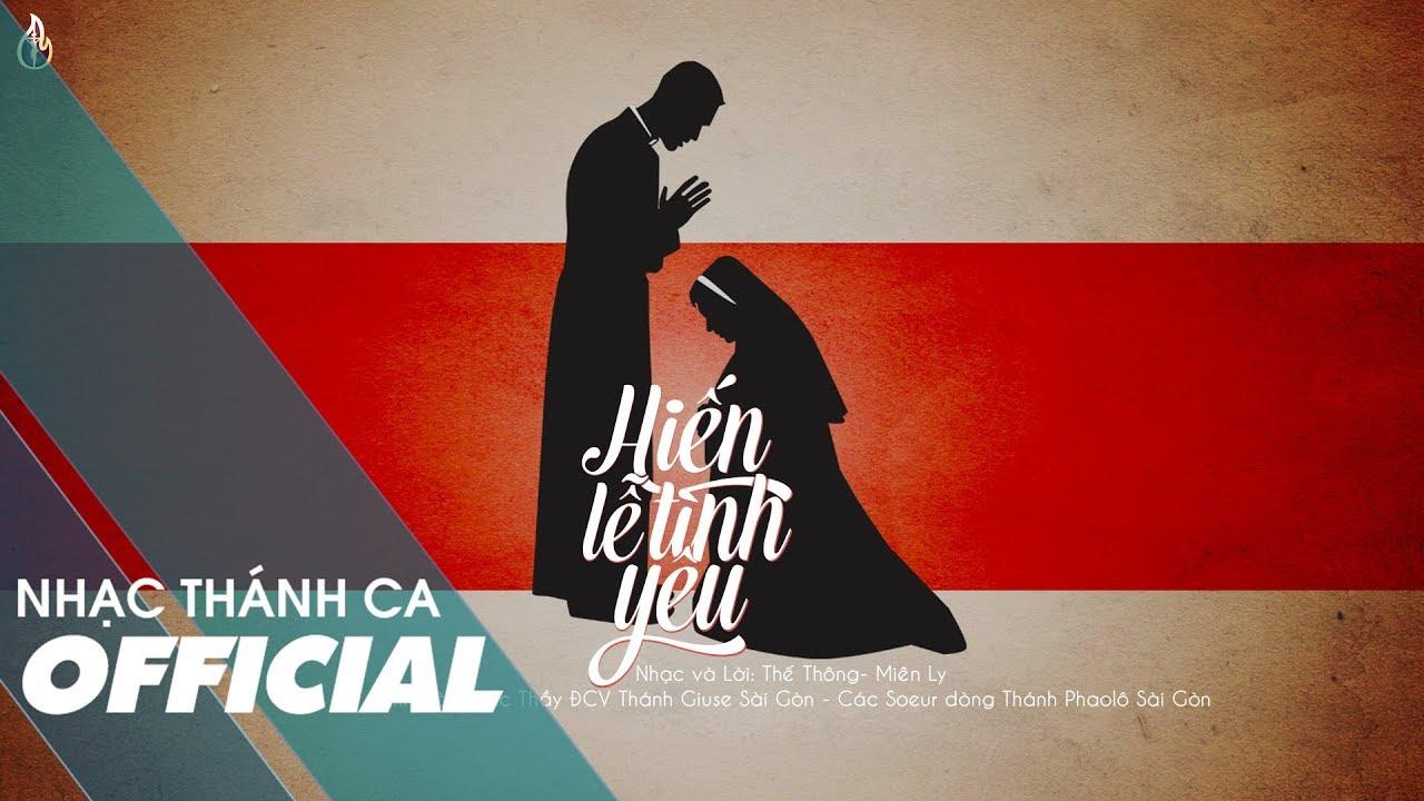 Hiến Lễ Tình Yêu – Các Thầy ĐCV Thánh Giuse Sài Gòn – Các Soeur dòng Thánh Phaolô Sài Gòn