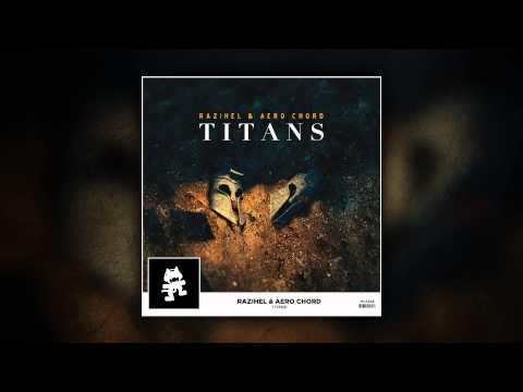Razihel & Aero Chord - Titans [Monstercat]
