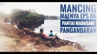 eksplore pantai madasari -- MANCING MAENYA eps 86