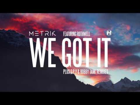 Metrik - We Got It (feat. Rothwell) [S.P.Y Remix]