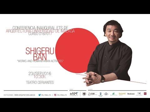 Conferencia Inaugural curso 2016/17. 2/3 SHIGERU BAN