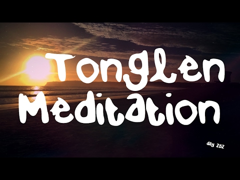 Tonglen Meditation (Day 252)