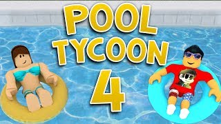 STARTING A WATERPARK in Pool Tycoon 4 | Roblox