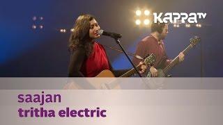 Saajan - Tritha Electric - Music Mojo Season 3 - Kappa TV