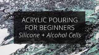 Acrylic Pouring for Beginners, Cells with Silicone & Isopropyl Alcohol