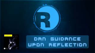 Dan Guidance - Upon Reflection