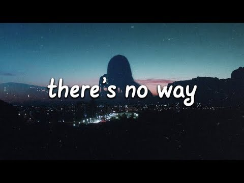 Lauv - There's No Way (Lyrics) ft. Julia Michaels 💙