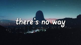 Play There's No Way (feat. Julia Michaels)
