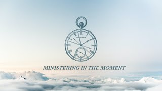 MINISTERING IN THE MOMENT | Pastor Deane Wagner | The River FCC