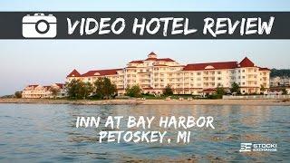 Video VIDEO HOTEL REVIEW: Inn at Bay Harbor - Petoskey, Michigan by John Stocki download MP3, 3GP, MP4, WEBM, AVI, FLV Juli 2018