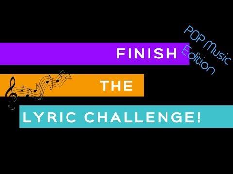 Finish the Lyric challenge (Pop music)